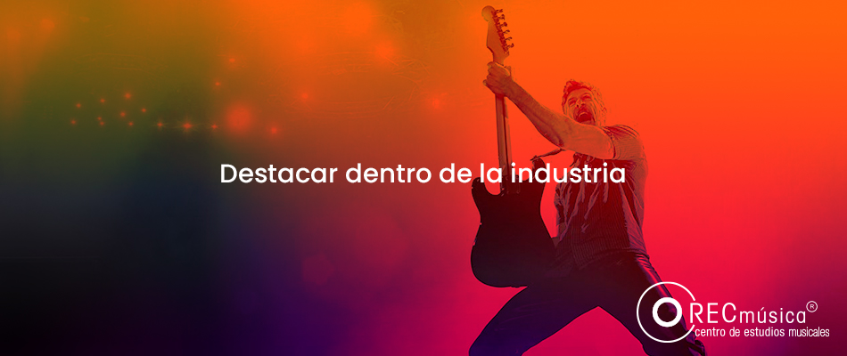 como-destacar-dentro-de-la-industria-musical