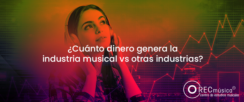cuanto-dinero-genera-la-industria-musical-vs-otras-industrias