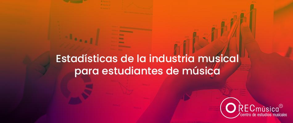 estadisticas-de-la-industria-musical-para-estudiantes-de-musica