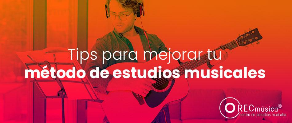 Tips para mejorar tu método de estudios musicales | Rec Música