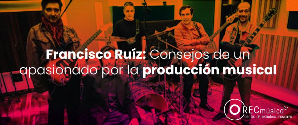 Consejos de un apasionado por la Producción Musical