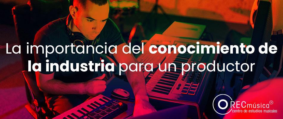 conocimientos de un productor musical a la industria