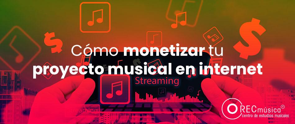 cómo monetizar tu proyecto musical