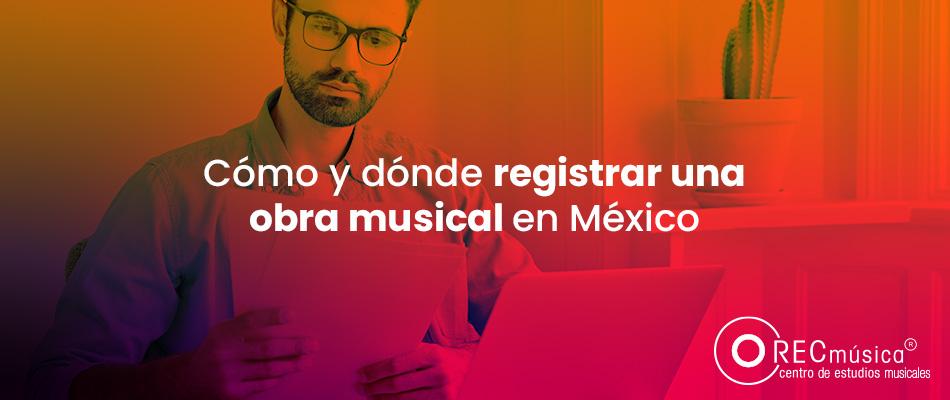 Registrar obras musicales en México