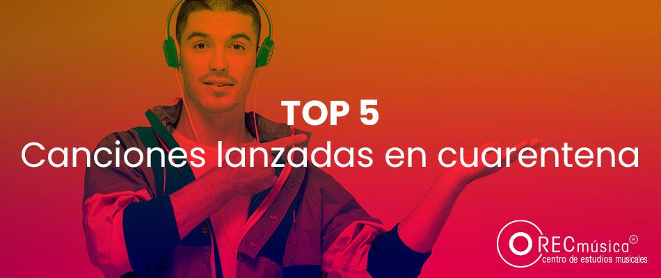 Top 5 canciones lanzadas durante el COVID-19