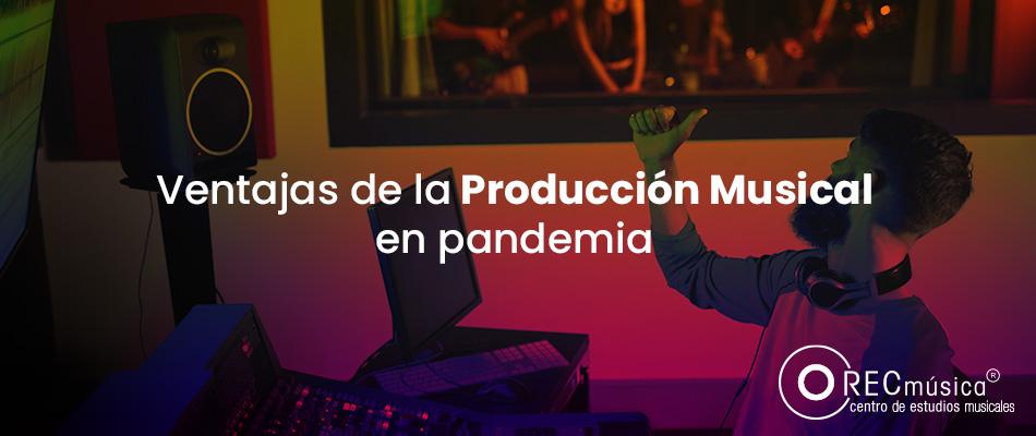 ventajas de la producción musical
